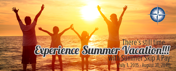 Summer Skip-A-Pay (7/1/15 - 8/31/15)